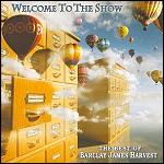 Welcome To The Show - The Best Of Barclay James Harvest CD cover